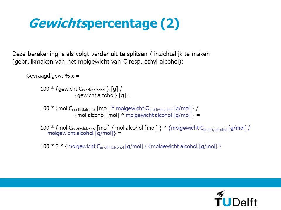 Gewichtspercentage (2) Deze berekening is als volgt verder uit te splitsen / inzichtelijk te maken (gebruikmaken van het molgewicht van C resp.
