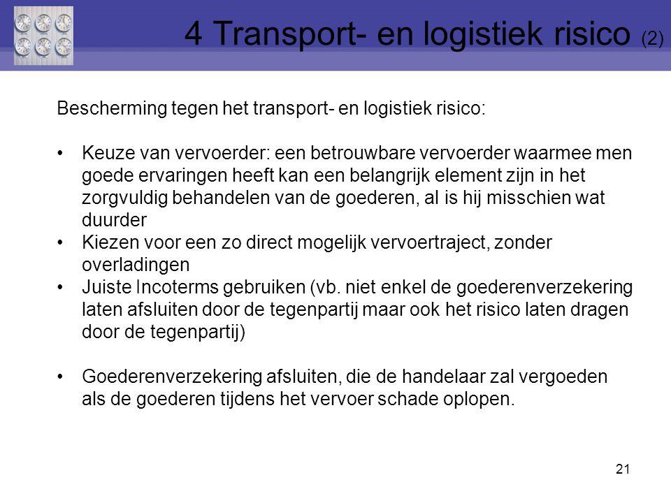 21 Bescherming tegen het transport- en logistiek risico: Keuze van vervoerder: een betrouwbare vervoerder waarmee men goede ervaringen heeft kan een b