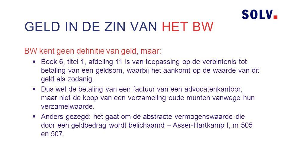 Rechtbank Overijssel, 14-5-2014 1  Gaat om schadevergoeding na ontbinding  Centrale vraag: is een verplichting tot betaling van bitcoins een verplichting tot betaling van een geldsom in de zin van het BW.
