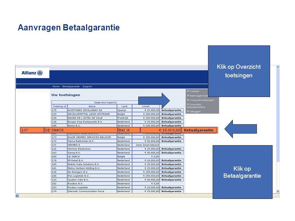 Aanvragen Betaalgarantie Klik op Overzicht toetsingen Klik op Betaalgarantie