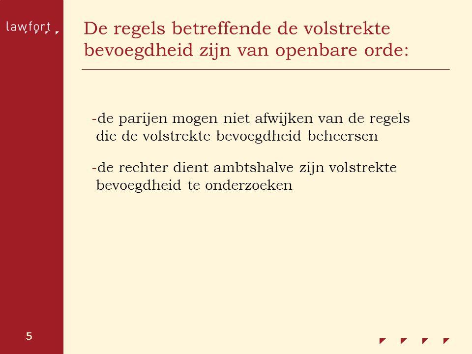 5 De regels betreffende de volstrekte bevoegdheid zijn van openbare orde: -de parijen mogen niet afwijken van de regels die de volstrekte bevoegdheid