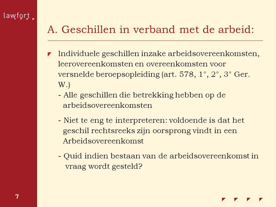 7 A. Geschillen in verband met de arbeid: Individuele geschillen inzake arbeidsovereenkomsten, leerovereenkomsten en overeenkomsten voor versnelde ber