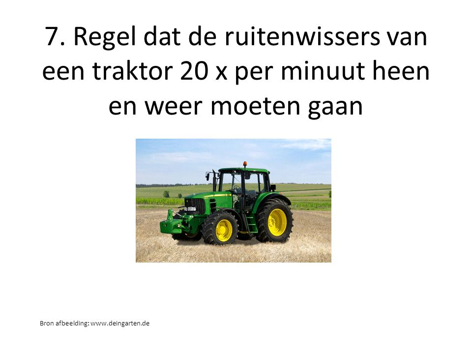 7. Regel dat de ruitenwissers van een traktor 20 x per minuut heen en weer moeten gaan Bron afbeelding: www.deingarten.de