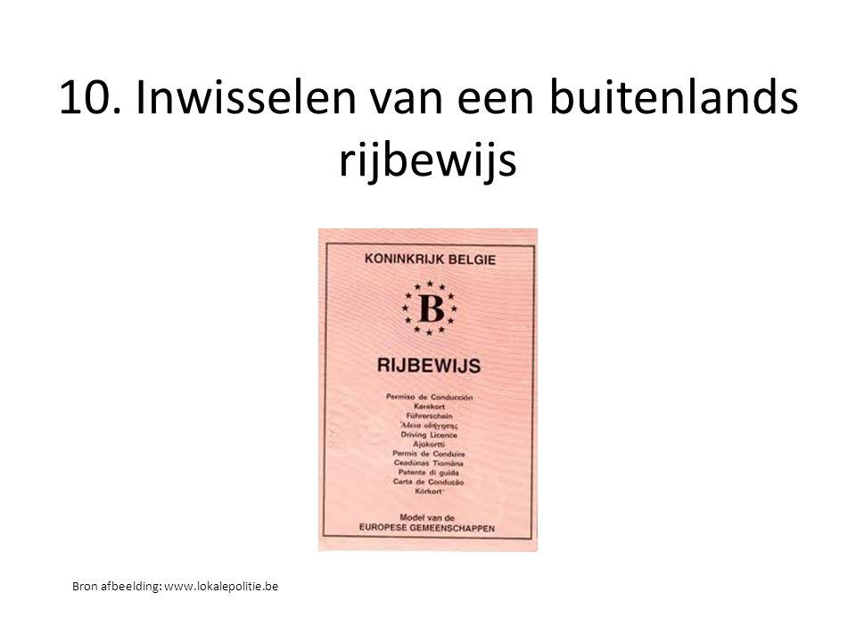 10. Inwisselen van een buitenlands rijbewijs Bron afbeelding: www.lokalepolitie.be
