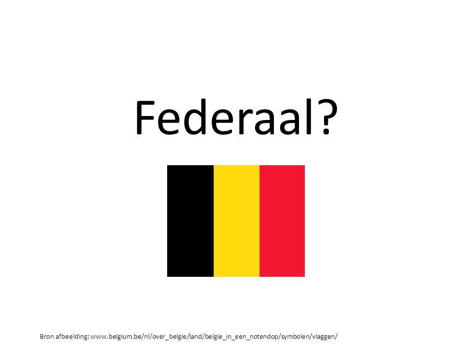 Federaal? Bron afbeelding: www.belgium.be/nl/over_belgie/land/belgie_in_een_notendop/symbolen/vlaggen/