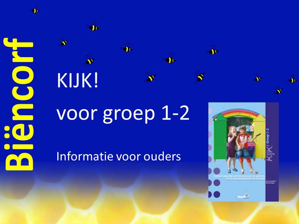 KIJK! voor groep 1-2 Informatie voor ouders