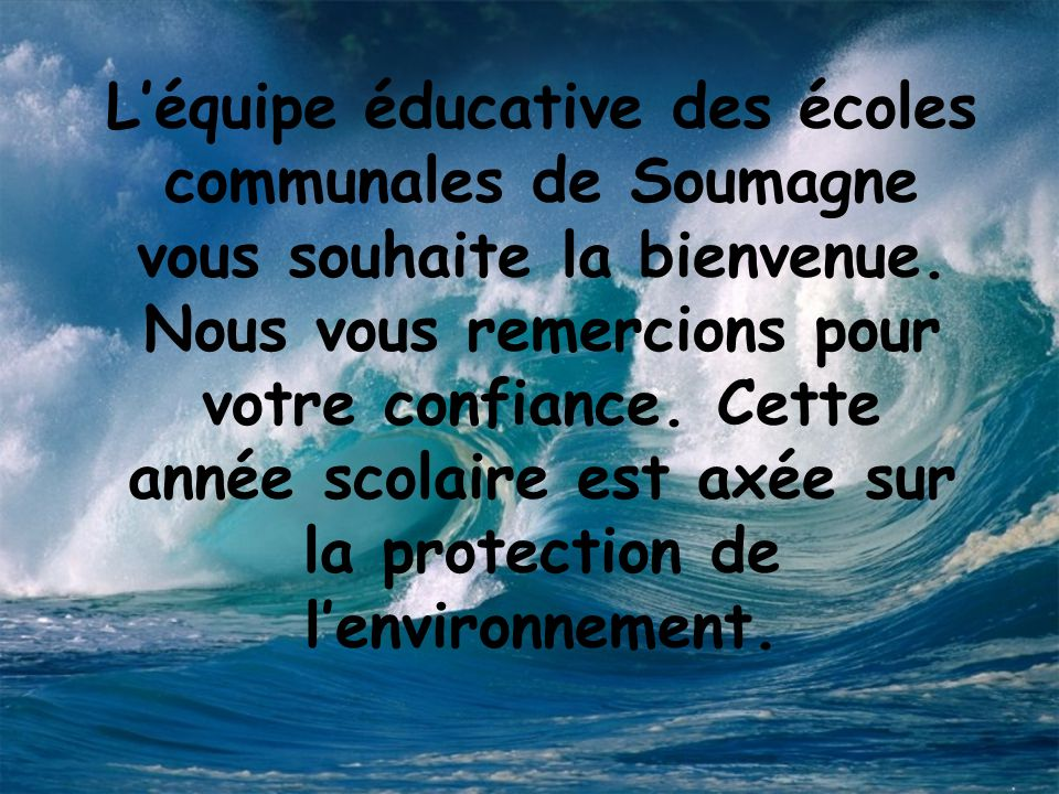 The teachers of the primary schools of Soumagne wish you welcome.