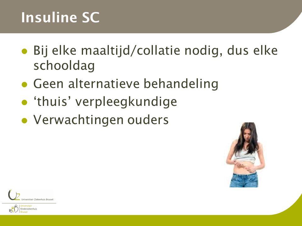Insuline SC Bij elke maaltijd/collatie nodig, dus elke schooldag Geen alternatieve behandeling 'thuis' verpleegkundige Verwachtingen ouders