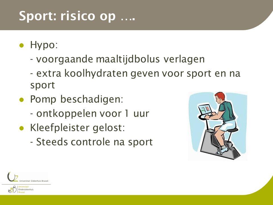 Sport: risico op …. Hypo: - voorgaande maaltijdbolus verlagen - extra koolhydraten geven voor sport en na sport Pomp beschadigen: - ontkoppelen voor 1