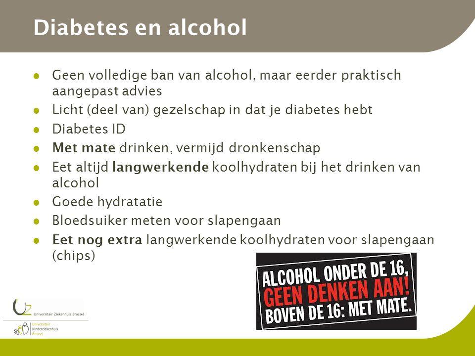 Diabetes en alcohol Geen volledige ban van alcohol, maar eerder praktisch aangepast advies Licht (deel van) gezelschap in dat je diabetes hebt Diabete