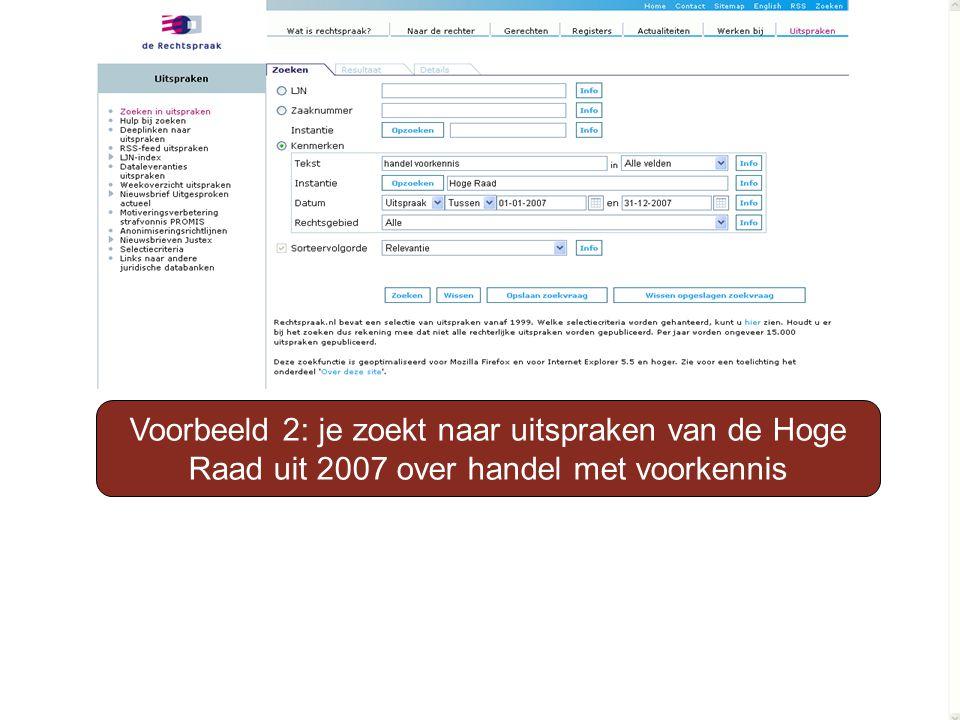 Voorbeeld 2: je zoekt naar uitspraken van de Hoge Raad uit 2007 over handel met voorkennis