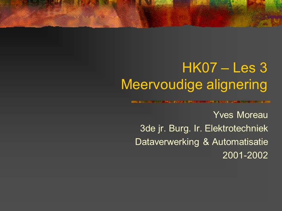 HK07 – Les 3 Meervoudige alignering Yves Moreau 3de jr.