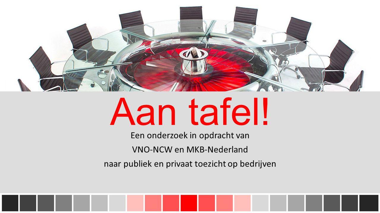 Aan tafel! Een onderzoek in opdracht van VNO-NCW en MKB-Nederland naar publiek en privaat toezicht op bedrijven