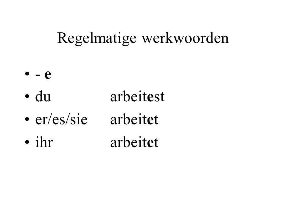 Regelmatige werkwoorden - e duarbeitest er/es/siearbeitet ihrarbeitet
