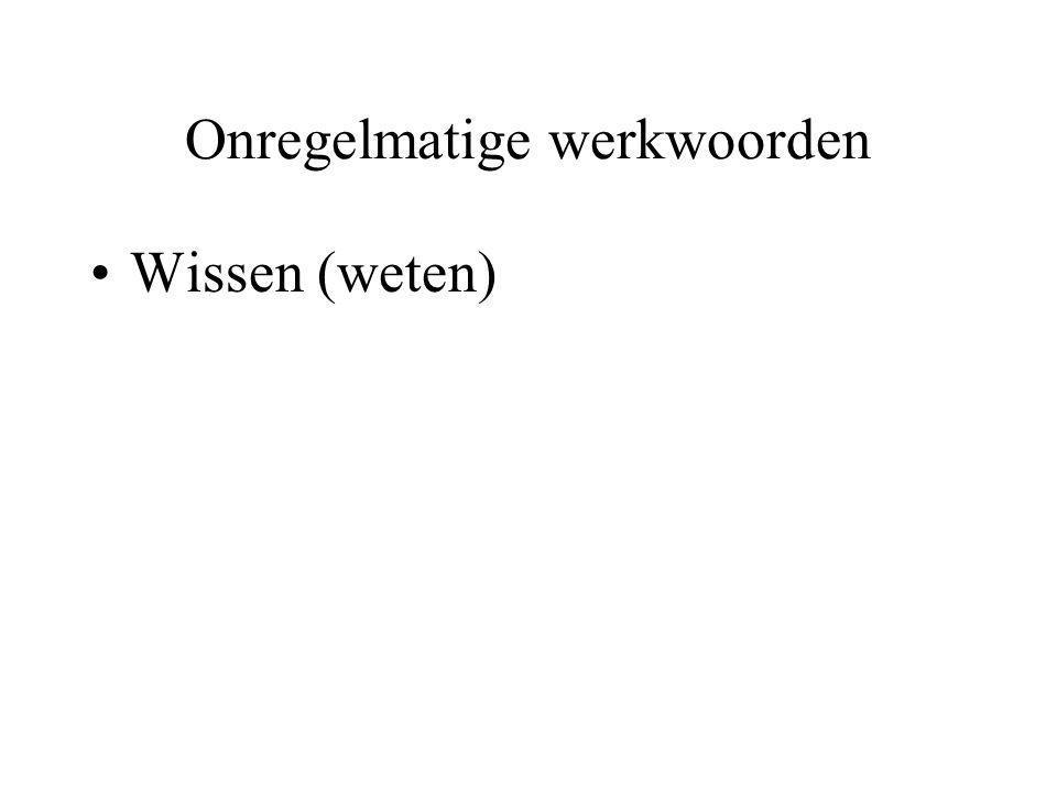 Onregelmatige werkwoorden Wissen (weten)