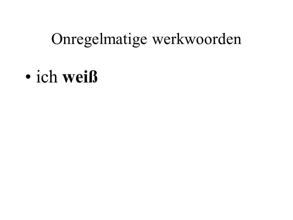 Onregelmatige werkwoorden ich weiß