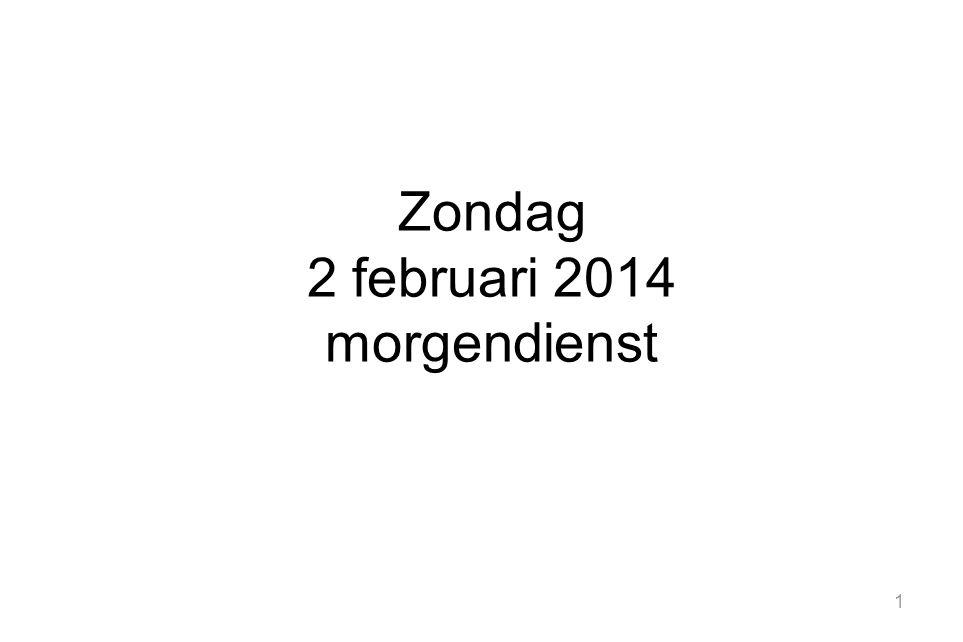 1 Zondag 2 februari 2014 morgendienst