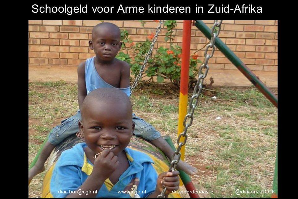 diac.bur@cgk.nl www.cgk.nl deanderdenaaste @diaconaatCGK Schoolgeld voor Arme kinderen in Zuid-Afrikad