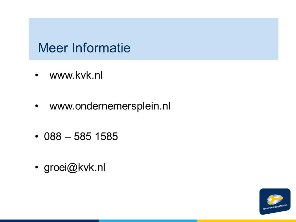 Meer Informatie www.kvk.nl www.ondernemersplein.nl 088 – 585 1585 groei@kvk.nl