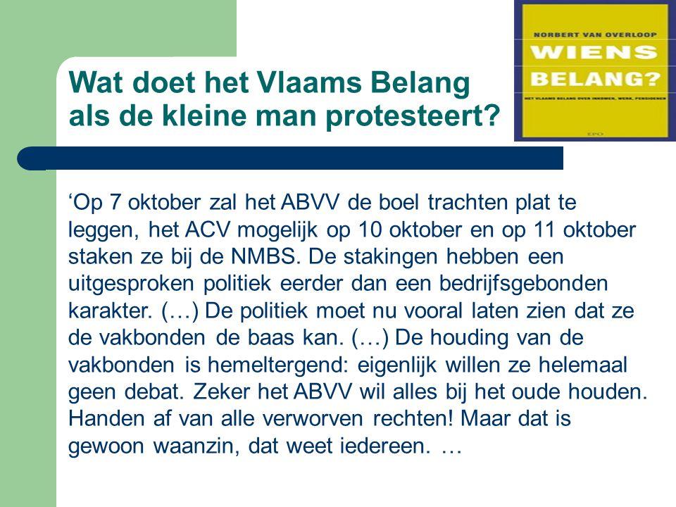 Wat doet het Vlaams Belang als de kleine man protesteert? 'Op 7 oktober zal het ABVV de boel trachten plat te leggen, het ACV mogelijk op 10 oktober e