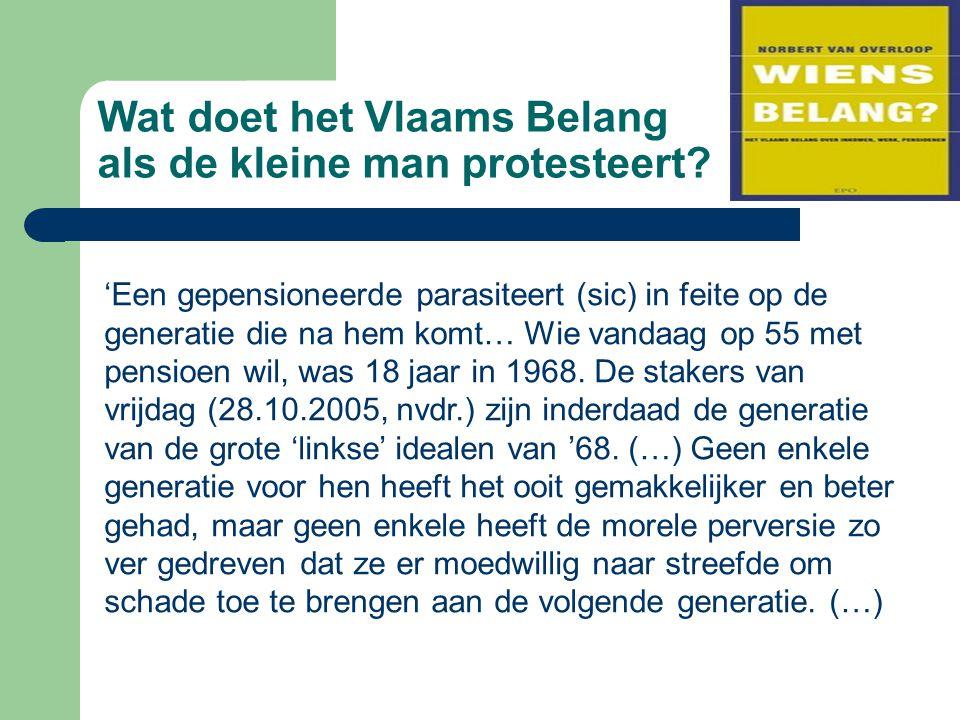 Wat doet het Vlaams Belang als de kleine man protesteert? 'Een gepensioneerde parasiteert (sic) in feite op de generatie die na hem komt… Wie vandaag
