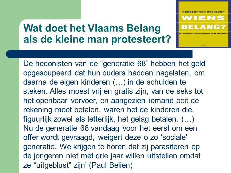 """Wat doet het Vlaams Belang als de kleine man protesteert? De hedonisten van de """"generatie 68"""" hebben het geld opgesoupeerd dat hun ouders hadden nagel"""