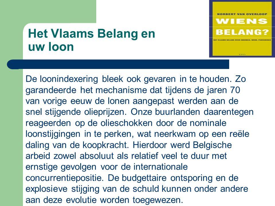 Het Vlaams Belang en uw loon De loonindexering bleek ook gevaren in te houden.