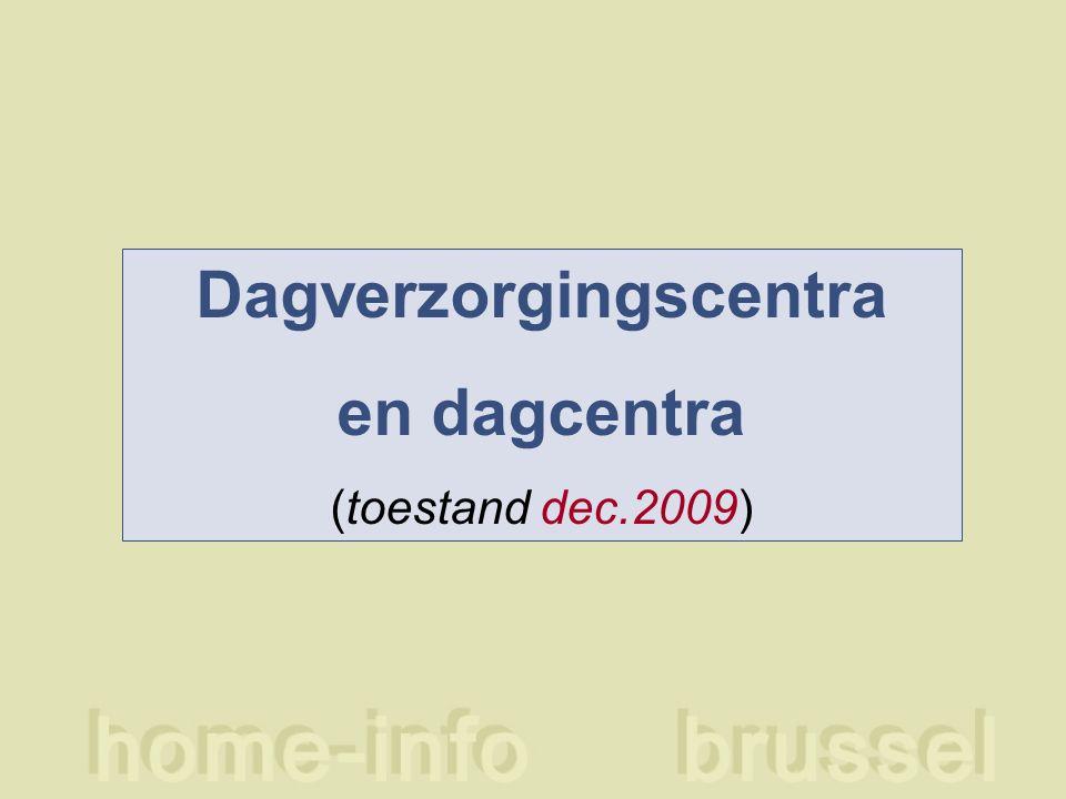 Dagverzorgingscentra en dagcentra (toestand dec.2009)