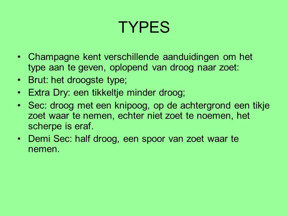 TYPES Champagne kent verschillende aanduidingen om het type aan te geven, oplopend van droog naar zoet: Brut: het droogste type; Extra Dry: een tikkel