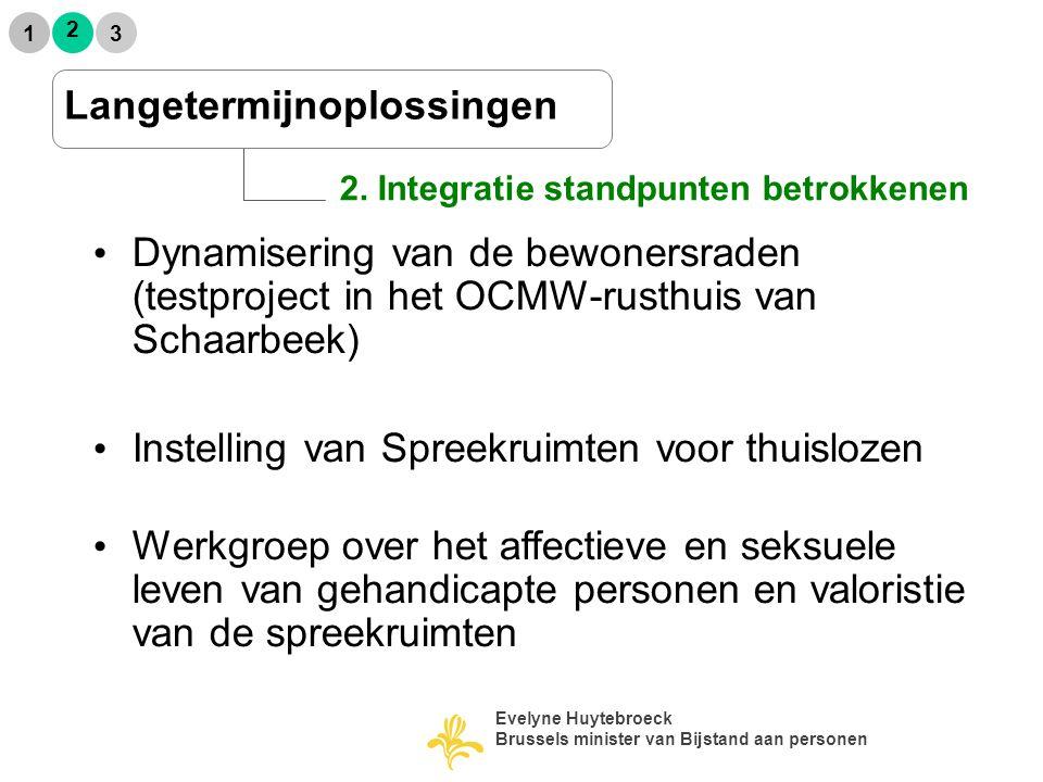 2. Integratie standpunten betrokkenen 2 1 3 Langetermijnoplossingen Dynamisering van de bewonersraden (testproject in het OCMW-rusthuis van Schaarbeek