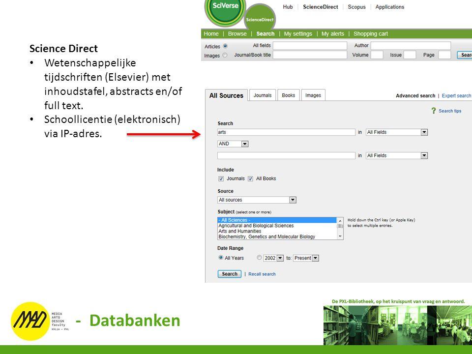 Science Direct Wetenschappelijke tijdschriften (Elsevier) met inhoudstafel, abstracts en/of full text. Schoollicentie (elektronisch) via IP-adres. - D