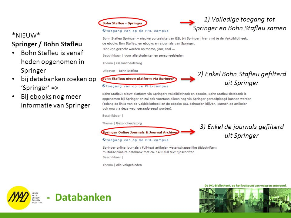 2) Enkel Bohn Stafleu gefilterd uit Springer *NIEUW* Springer / Bohn Stafleu Bohn Stafleu is vanaf heden opgenomen in Springer bij databanken zoeken o