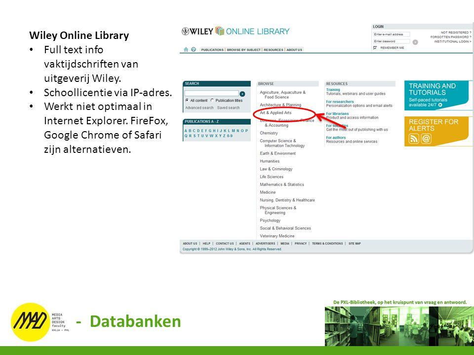Wiley Online Library Full text info vaktijdschriften van uitgeverij Wiley. Schoollicentie via IP-adres. Werkt niet optimaal in Internet Explorer. Fire
