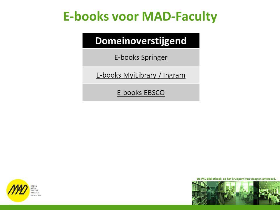 E-books voor MAD-Faculty Domeinoverstijgend E-books Springer E-books MyiLibrary / Ingram E-books EBSCO