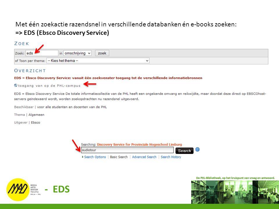 Met één zoekactie razendsnel in verschillende databanken én e-books zoeken: => EDS (Ebsco Discovery Service) - EDS