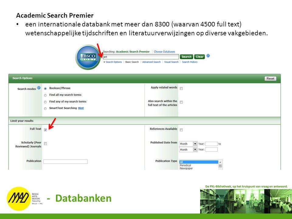 Academic Search Premier een internationale databank met meer dan 8300 (waarvan 4500 full text) wetenschappelijke tijdschriften en literatuurverwijzing