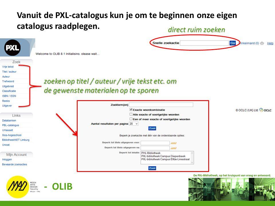 Vanuit de PXL-catalogus kun je om te beginnen onze eigen catalogus raadplegen. zoeken op titel / auteur / vrije tekst etc. om de gewenste materialen o