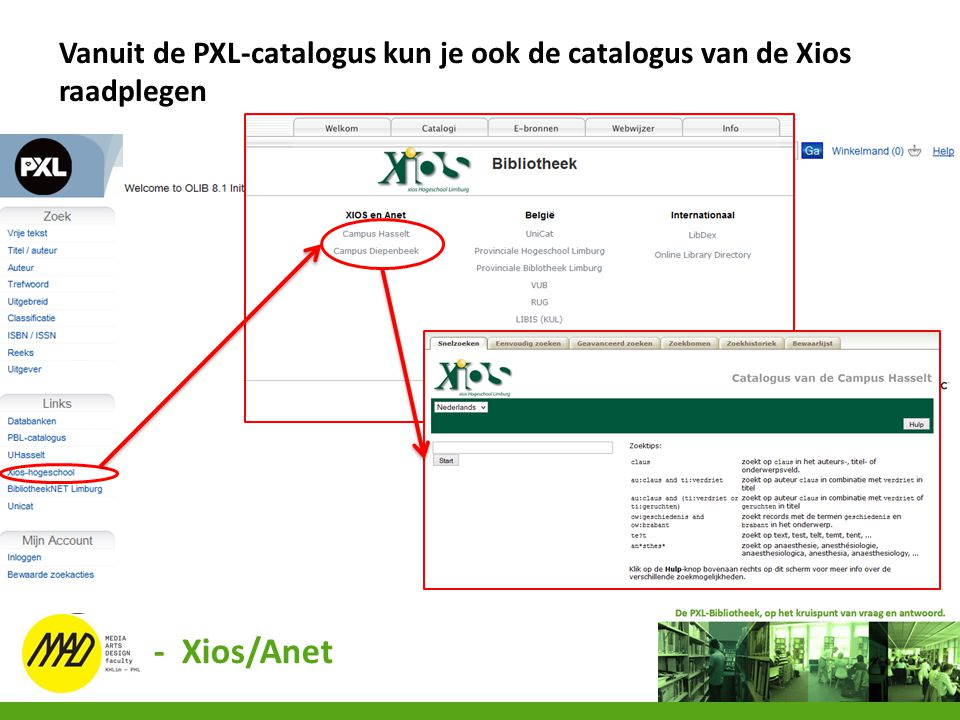 - Xios/Anet Vanuit de PXL-catalogus kun je ook de catalogus van de Xios raadplegen