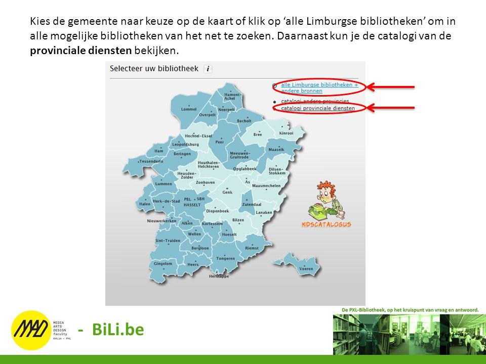 Kies de gemeente naar keuze op de kaart of klik op 'alle Limburgse bibliotheken' om in alle mogelijke bibliotheken van het net te zoeken. Daarnaast ku