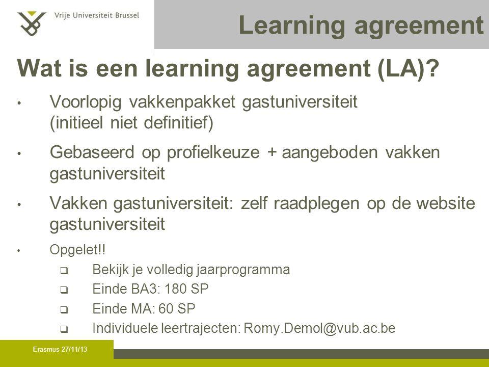 Learning agreement Wat is een learning agreement (LA).