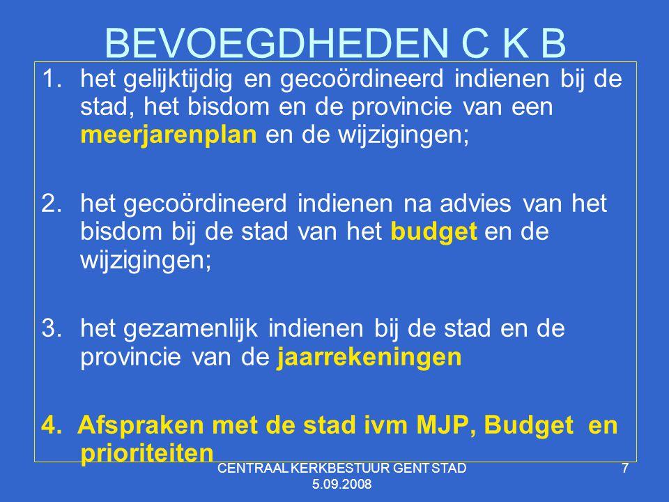 CENTRAAL KERKBESTUUR GENT STAD 5.09.2008 8 BEVOEGDHEDEN C K B (2) 5.