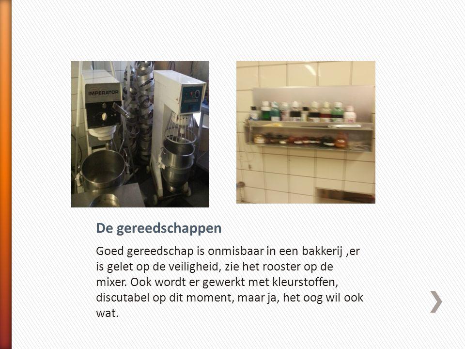 Goed gereedschap is onmisbaar in een bakkerij,er is gelet op de veiligheid, zie het rooster op de mixer. Ook wordt er gewerkt met kleurstoffen, discut