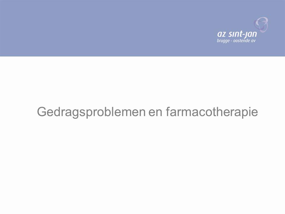 Gedragsproblemen en farmacotherapie