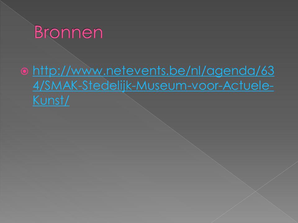  http://www.netevents.be/nl/agenda/63 4/SMAK-Stedelijk-Museum-voor-Actuele- Kunst/ http://www.netevents.be/nl/agenda/63 4/SMAK-Stedelijk-Museum-voor-Actuele- Kunst/