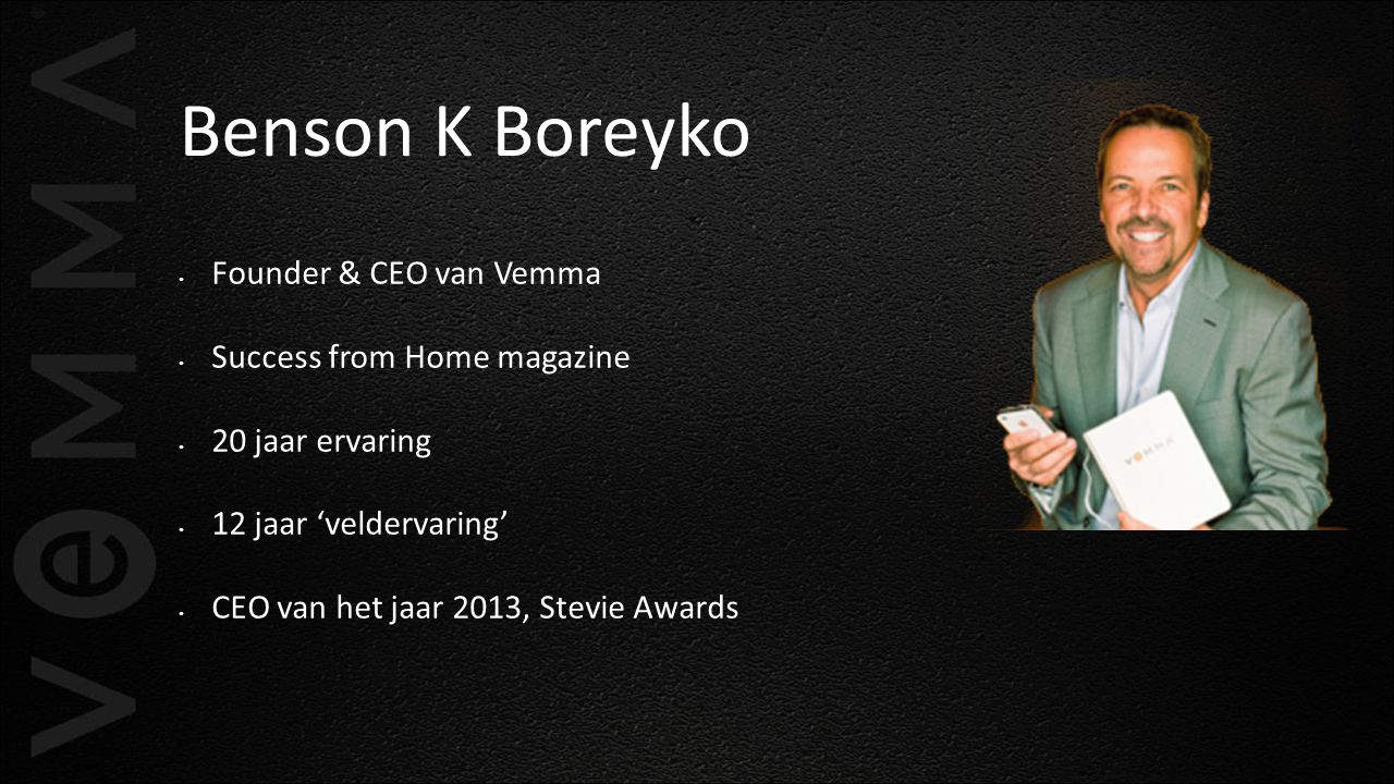 Benson K Boreyko Founder & CEO van Vemma Success from Home magazine 20 jaar ervaring 12 jaar 'veldervaring' CEO van het jaar 2013, Stevie Awards