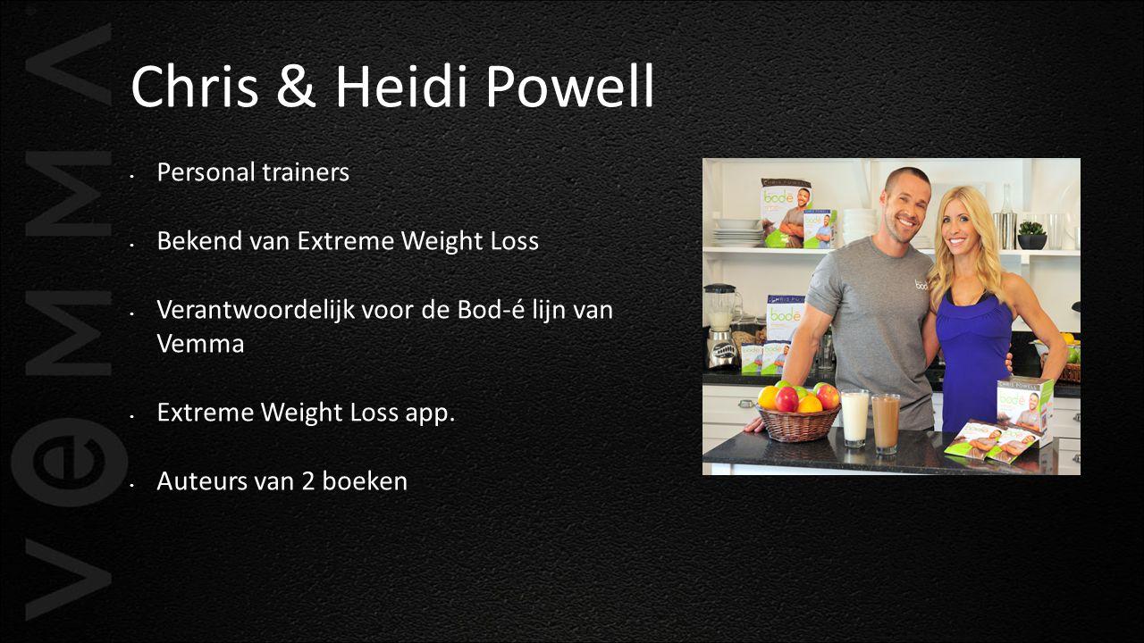Chris & Heidi Powell Personal trainers Bekend van Extreme Weight Loss Verantwoordelijk voor de Bod-é lijn van Vemma Extreme Weight Loss app. Auteurs v