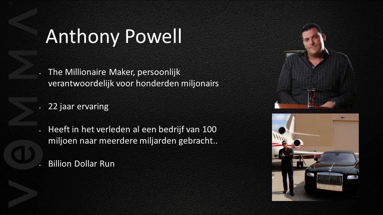 Anthony Powell The Millionaire Maker, persoonlijk verantwoordelijk voor honderden miljonairs 22 jaar ervaring Heeft in het verleden al een bedrijf van