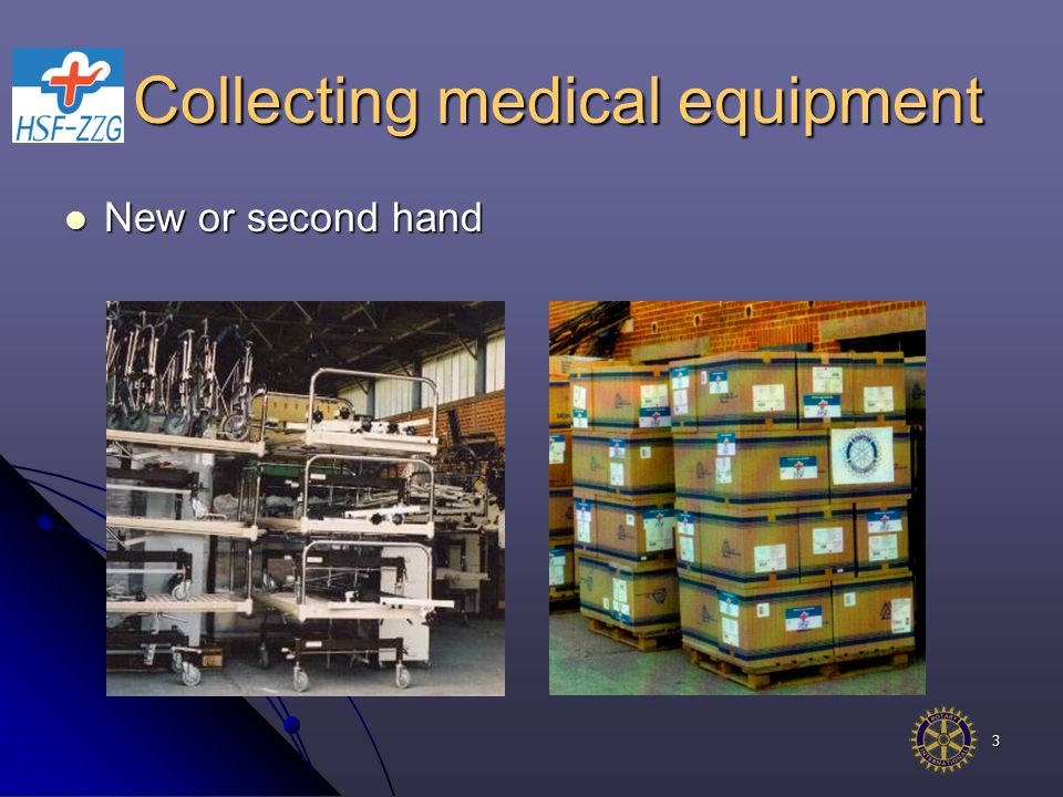 3 Collecting medical equipment New or second hand New or second hand
