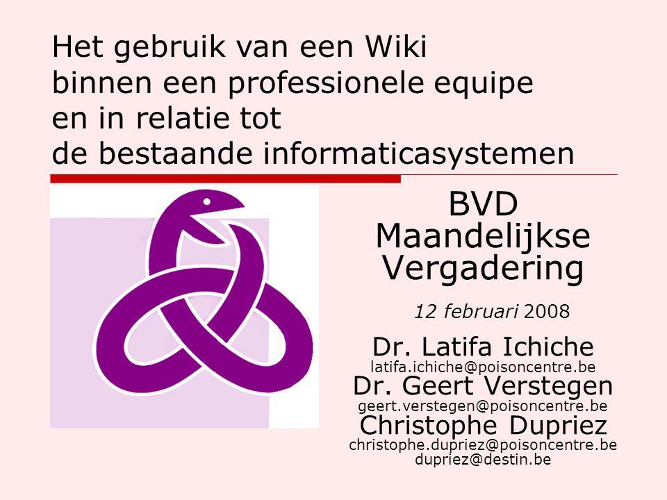 BVD Maandelijkse Vergadering 12 februari 2008 Dr. Latifa Ichiche latifa.ichiche@poisoncentre.be Dr.