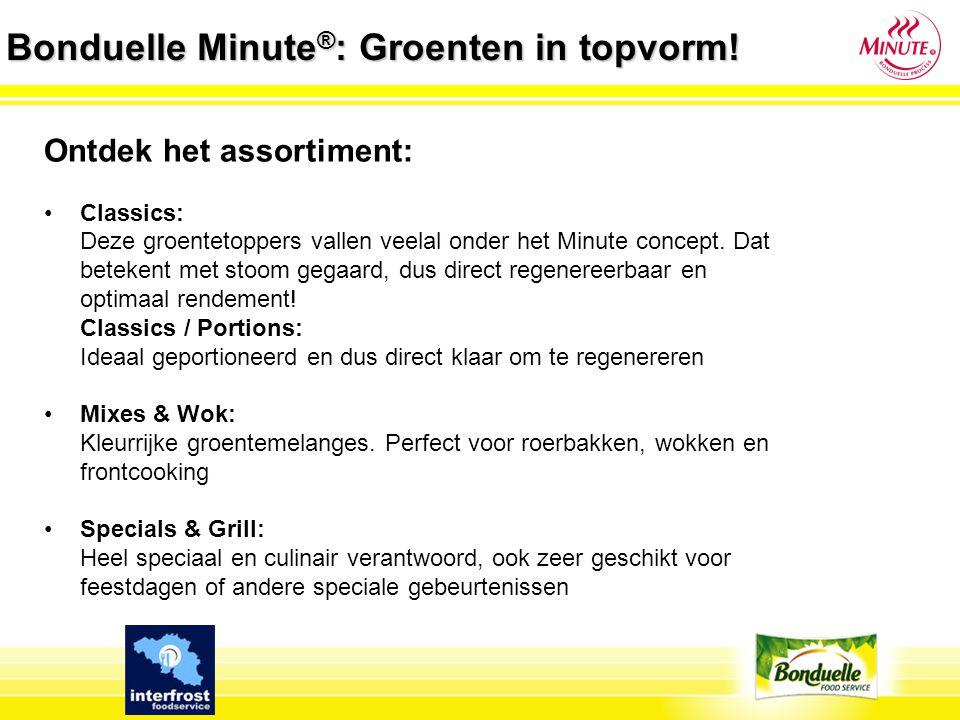Bonduelle Minute ® : Mixes & Wok 1.Wok China (witte kool, wortel, rode paprika, shii-take, peultjes, babymaïskolven) 4 x 2,5 kg 2.